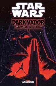 STAR WARS - DARK VADOR : LE CONTES DU CHATEAU TOME 01
