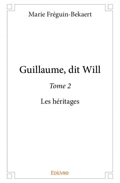 GUILLAUME DIT WILL  TOME 2