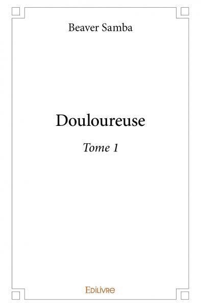 DOULOUREUSE  TOME 1