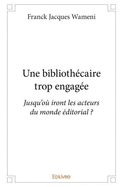 UNE BIBLIOTHECAIRE TROP ENGAGEE