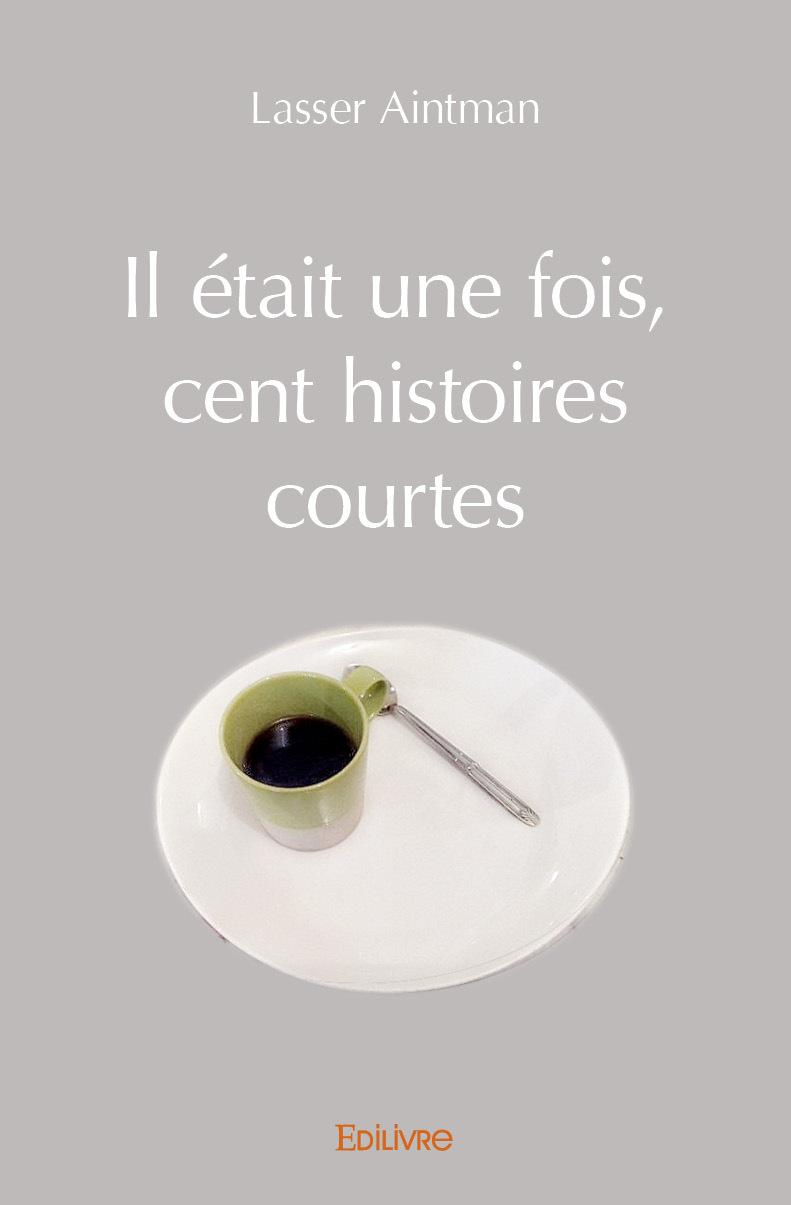 IL ETAIT UNE FOIS CENT HISTOIRES COURTES