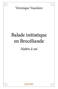 BALADE INITIATIQUE EN BROCELIANDE
