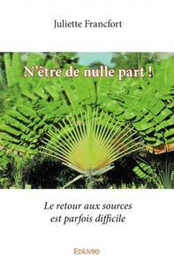 N'ETRE DE NULLE PART