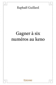 GAGNER A SIX NUMEROS AU KENO