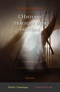 L'HISTOIRE TRAGIQUE D'UN FANTOME