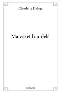 MA VIE ET L'AU-DELA