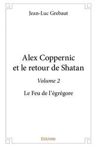 ALEX COPPERNIC ET LE RETOUR DE SHATAN - VOLUME 2