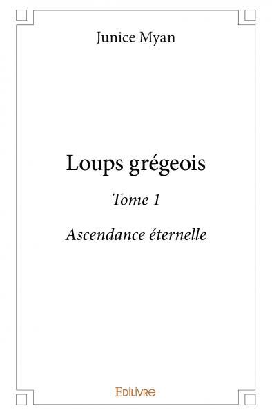 LOUPS GREGEOIS - TOME 1
