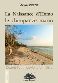 LA NAISSANCE D HOMO  LE CHIMPANZE MARIN
