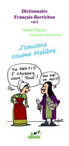 DICTIONNAIRE FRANCAIS-BERRICHON VOL.1 (J'CAUSONS COUME MOLIERE)