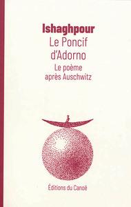 LE PONCIF D'ADORNO - LE POEME APRES AUSCHWITZ