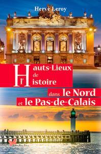 HAUTS LIEUX DE L'HISTOIRE DANS LE NORD ET LE PAS-D