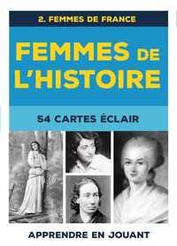 FEMMES DE L'HISTOIRE : 54 CARTES ECLAIR (VOL. 2) - FEMMES DE FRANCE