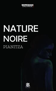 NATURE NOIRE
