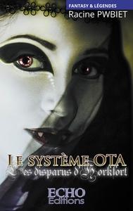 LE SYSTEME OTA - T01 - LE SYSTEME OTA - LES DISPARUS D'HORKFORT