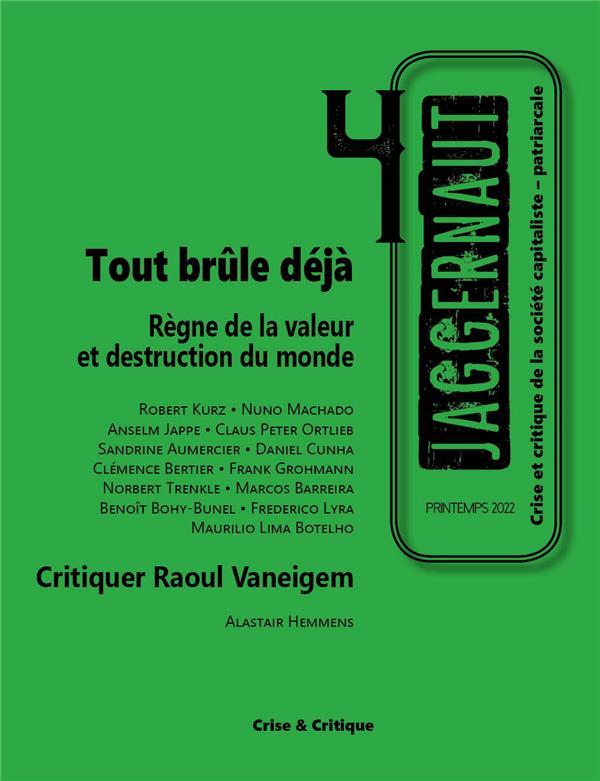 T04 - JAGGERNAUT N 4 - REGNE DE LA VALEUR ET DESTRUCTION DU MONDE