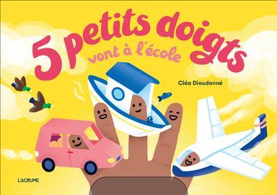 5 PETITS DOIGTS VONT A L'ECOLE