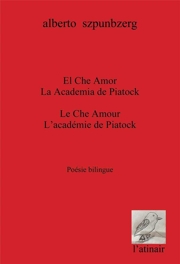 EL CHE AMOR/LA ACADEMIA DE PIATOCK - LE CHE D'AMOUR / L'ACADEMIE DE PIATOCK - POESIE BILINGUE