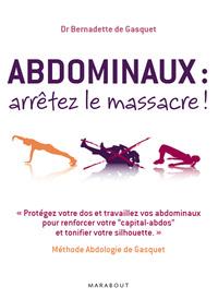 ABDOMINAUX : ARRETEZ LE MASSACRE !