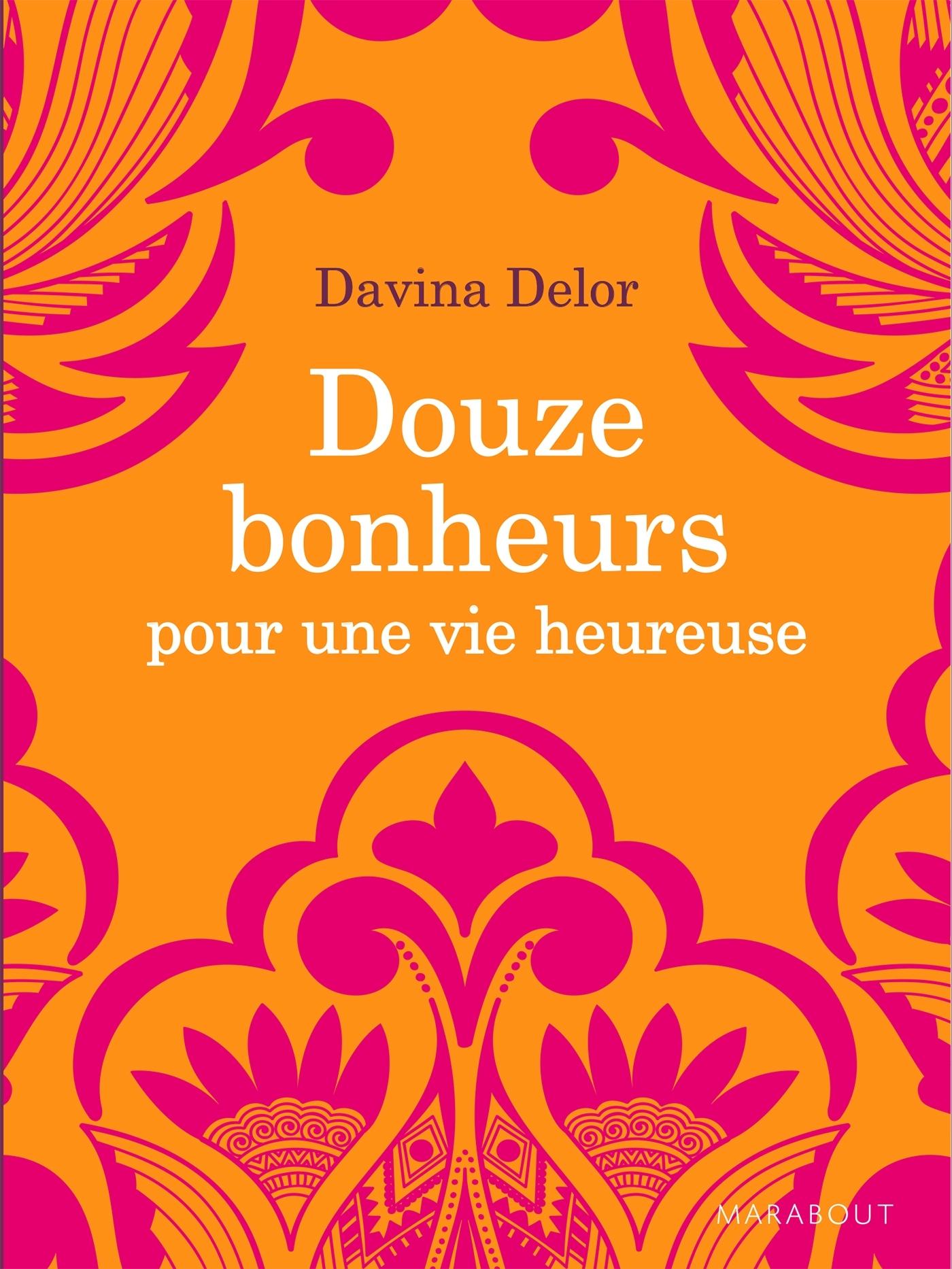 DOUZE BONHEURS POUR UNE VIE HEUREUSE