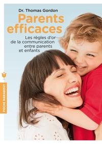 PARENTS EFFICACES - LES REGLES D'OR DE LA COMMUNICATION ENTRE PARENTS ET ENFANTS