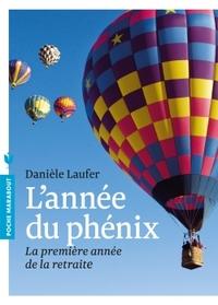 L'ANNEE DU PHENIX - LA PREMIERE ANNEE DE LA RETRAITE
