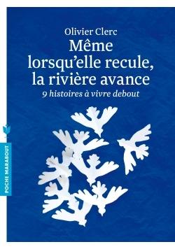 MEME LORSQU'ELLE RECULE, LA RIVIERE AVANCE