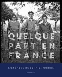 QUELQUE PART EN FRANCE - L'ETE 1944