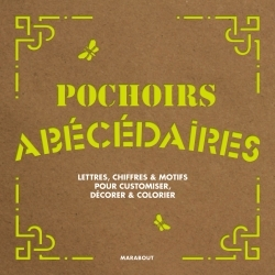 POCHOIRS ABECEDAIRES LETTRES, CHIFFRES ET MOTIFS POUR CUSTOMISER, DECORER ET COLORIER