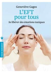 L'EFT POUR TOUS - SE LIBERER DES EMOTIONS TOXIQUES
