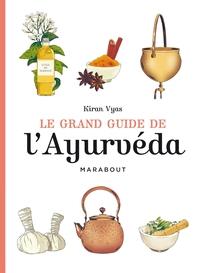 LE GRAND GUIDE DE L'AYURVEDA