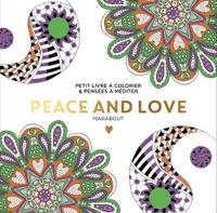 LE PETIT LIVRE DE COLORIAGE : PEACE AND LOVE