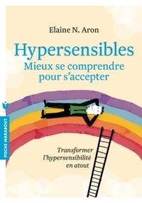 HYPERSENSIBLES - MIEUX SE COMPRENDRE, MIEUX S'ACCEPTER