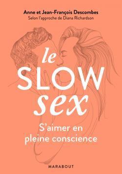 LE SLOW SEX - FAIRE L'AMOUR EN PLEINE CONSCIENCE