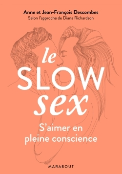 LE SLOW SEX - FAIRE L'AMOUR EN PLEINE CONSCIENCE