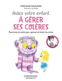 LE CABINET DES EMOTIONS : AIDEZ VOTRE ENFANT A GERER SES COLERES - EXERCICES ET OUTILS POUR APAISER