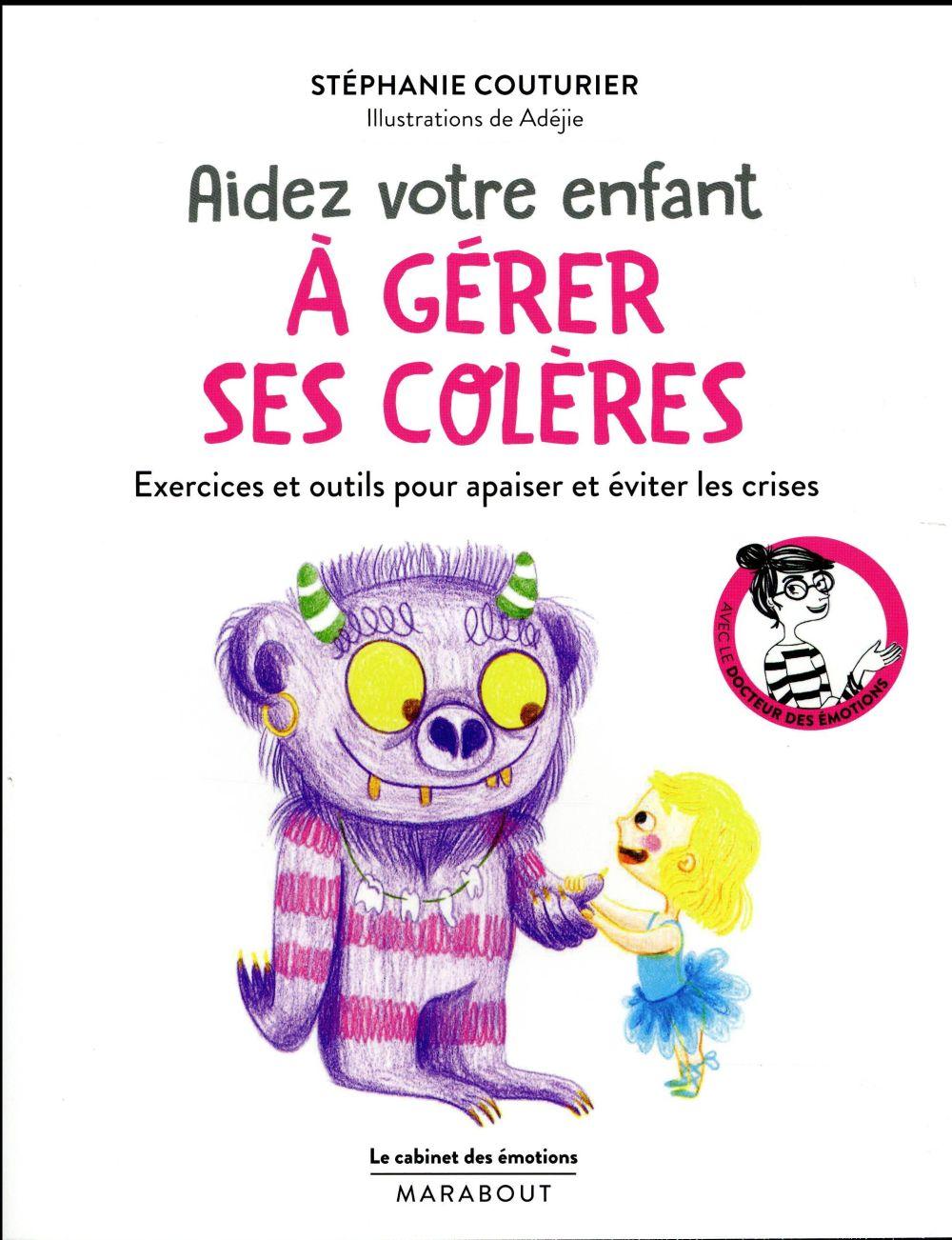 LE CABINET DES EMOTIONS : AIDEZ VOTRE ENFANT A GERER SES COLERES