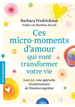 CES MICRO-MOMENTS D'AMOUR QUI VONT TRANSFORMER VOTRE VIE