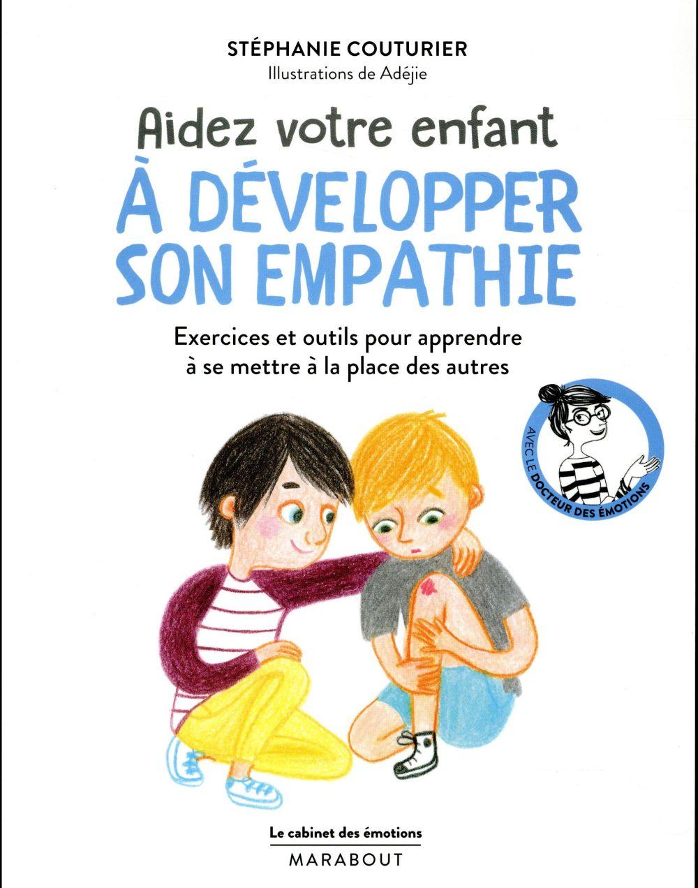 LE CABINET DES EMOTIONS : AIDER VOTRE ENFANT A AVOIR DE L'EMPATHIE