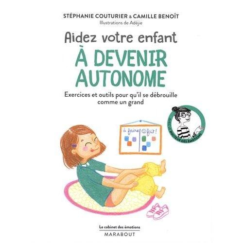 LE CABINET DES EMOTIONS : AIDER VOTRE ENFANT A DEVENIR AUTONOME