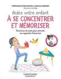 LE CABINET DES EMOTIONS :  AIDER VOTRE ENFANT A SE CONCENTRER ET A MEMORISER - EXERCICES ET OUTILS P