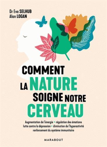 COMMENT LA NATURE SOIGNE NOTRE CERVEAU