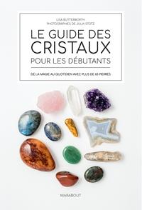 LE GUIDE DES CRISTAUX POUR DEBUTANTS