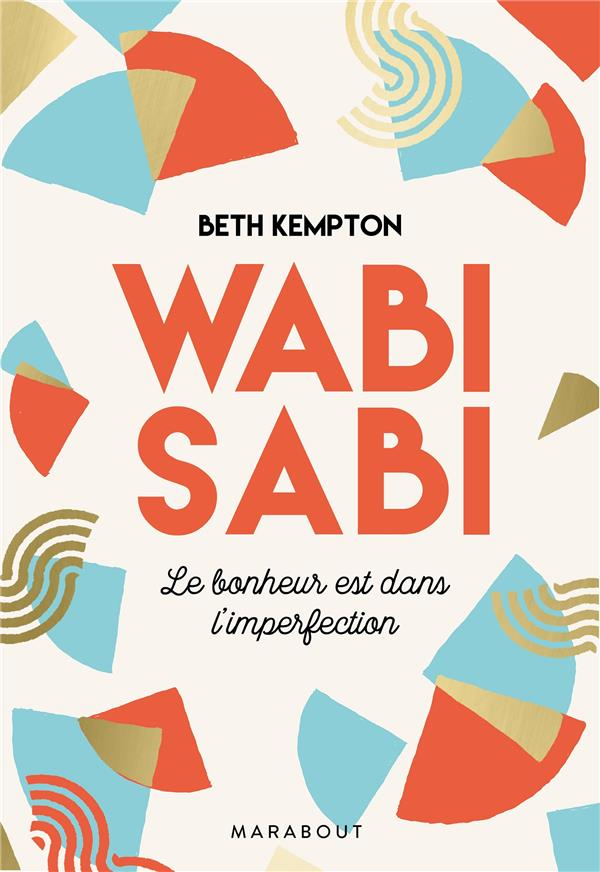 WABI-SABI - LE BONHEUR EST DANS L'IMPERFECTION
