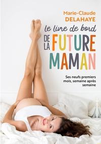 LE LIVRE DE BORD DE LA FUTURE MAMAN