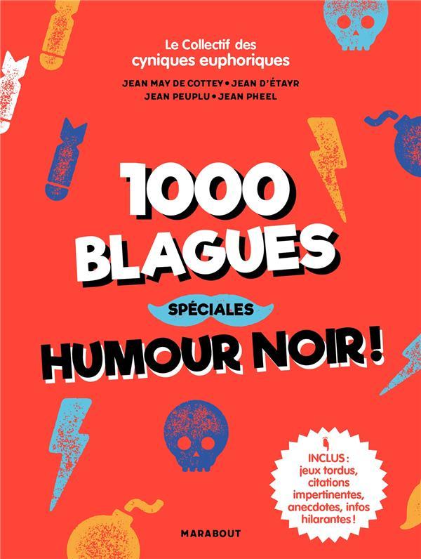 1000 BLAGUES SPECIALES HUMOUR NOIR