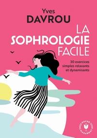 LA SOPHROLOGIE FACILE - 30 EXERCICES SIMPLES RELAXANTS ET DYNAMISANTS