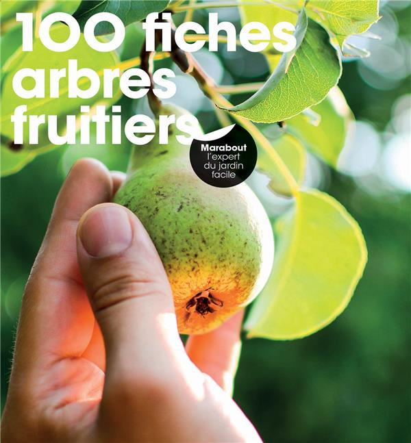 100 FICHES ARBRES FRUITIERS