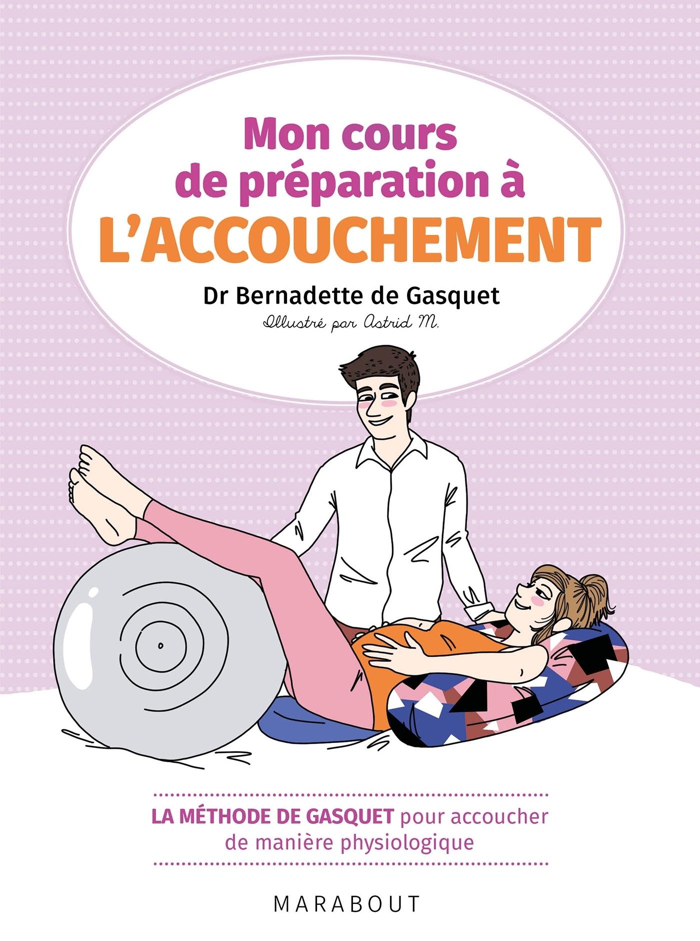 MON COURS DE PREPARATION A L'ACCOUCHEMENT - LA METHODE DE GASQUET POUR ACCOUCHER DE MANIERE NATURELL
