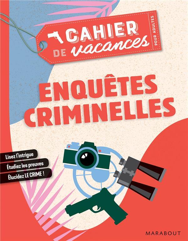 CAHIER DE VACANCES POUR ADULTES 2019 - ENQUETES CRIMINELLES